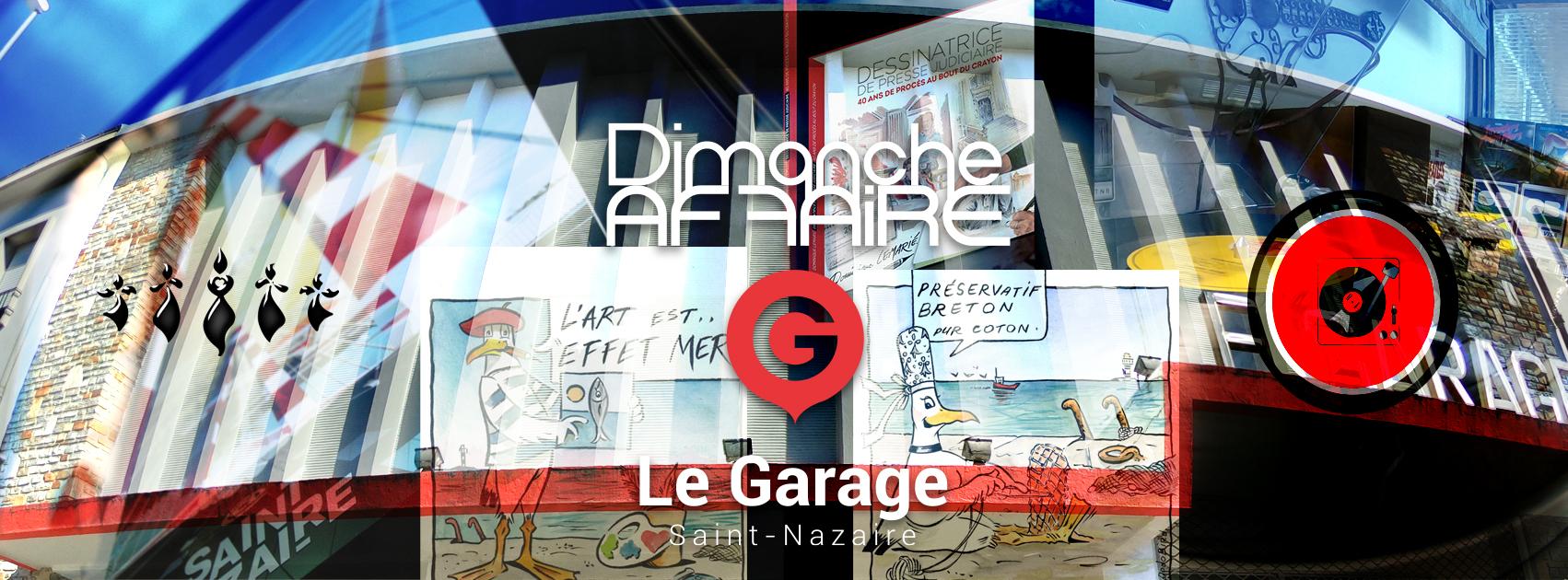 Dimanche AF-FAIRE au Garage Saint-Nazaire